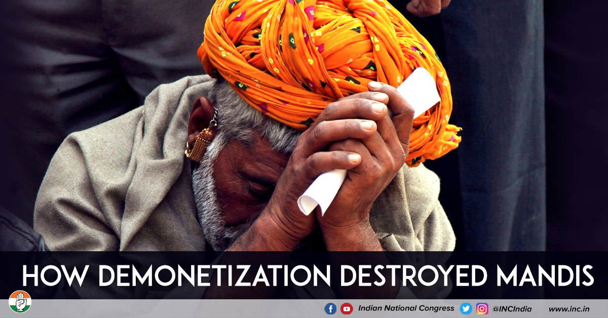 How Demonetisation Destroyed Mandis